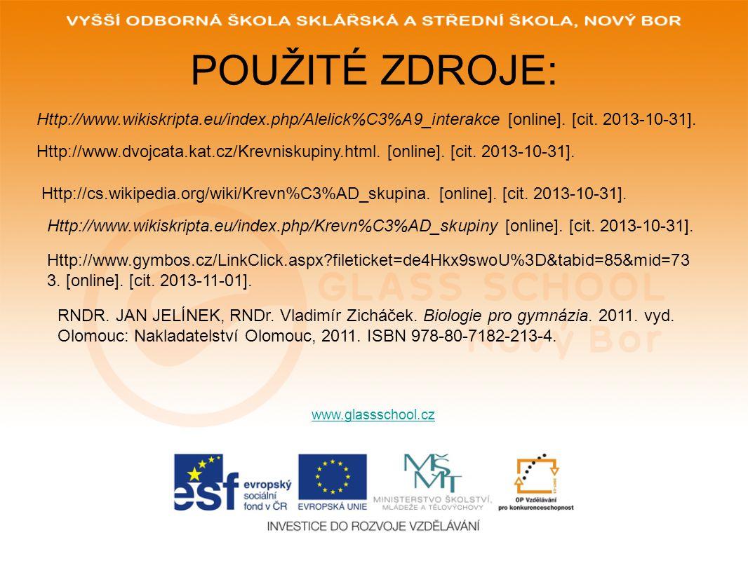 POUŽITÉ ZDROJE: Http://www.wikiskripta.eu/index.php/Alelick%C3%A9_interakce [online]. [cit. 2013-10-31].